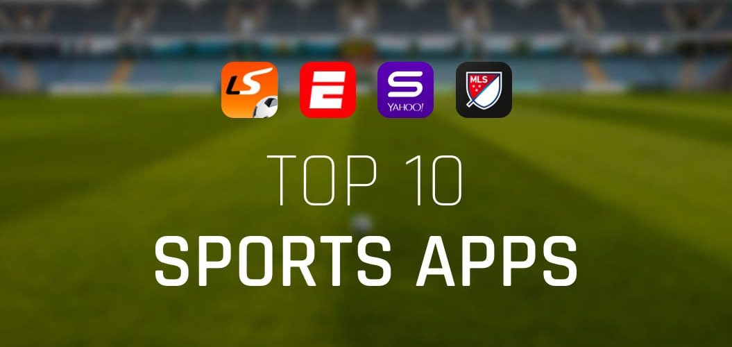 Top 10 Sports Apps For Android And IOS